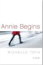 Annie Begins - Michelle Toth